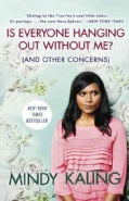 Is Everyone Hanging Out Without Me? (And Other Concerns) (Paperback)