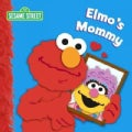 Elmo's Mommy (Board book)