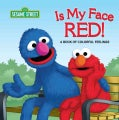 Is My Face Red!: A Book of Colorful Feelings (Board book)