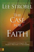 The Case for Faith: A Journalist Investigates the Toughest Objections to Christianity (Paperback)
