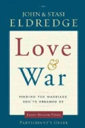 Love &amp; War Participant&#39;s Guide: Participant&#39;s Guide (Paperback)