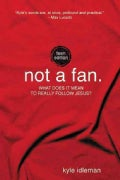 Not a Fan: What Does It Mean to Really Follow Jesus? (Paperback)