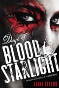 Days of Blood &amp; Starlight (Hardcover)