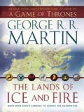 The Lands of Ice and Fire: Maps from King&#39;s Landing to Across the Narrow Sea (Sheet map, folded)