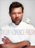 Tyler Florence Fresh (Hardcover)