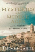Mysteries of the Middle Ages: And the Beginning of the Modern World (Paperback)