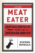 Meat Eater: Adventures from the Life of an American Hunter (Hardcover)