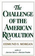 The Challenge of the American Revolution (Paperback)