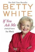 If You Ask Me: (And of Course You Won&#39;t) (Paperback)