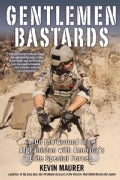 Gentlemen Bastards: On the Ground in Afghanistan With America&#39;s Elite Special Forces (Paperback)
