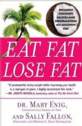 Eat Fat, Lose Fat: The Healthy Alternative to Trans Fats (Paperback)
