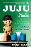 The Juju Rules: Or, How to Win Ballgames from Your Couch: A Memoir of a Fan Obsessed (Paperback)