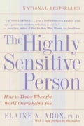 The Highly Sensitive Person: How to Thrive When the World Overwhelms You (Paperback)