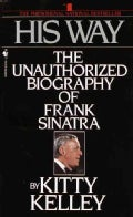 His Way: The Unauthorized Biography of Frank Sinatra (Paperback)