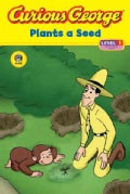 Curious George Plants a Seed (Paperback)