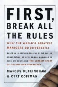 First, Break All the Rules: What the World&#39;s Greatest Managers Do Differently (Hardcover)
