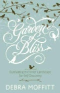 Garden of Bliss: Cultivating the Inner Landscape for Self-Discovery (Paperback)