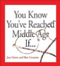 You Know You&#39;ve Reached Middle Age If (Paperback)