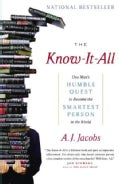 The Know-It-All: One Man&#39;s Humble Quest to Become the Smartest Person in the World (Paperback)