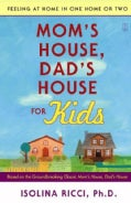 Mom's House, Dad's House for Kids: Feeling at Home in One Home or Two (Paperback)