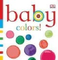 Baby Colors! (Board book)
