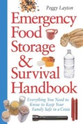 Emergency Food Storage &amp; Survival Handbook: Everything You Need to Know to Keep Your Family Safe in a Crisis (Paperback)