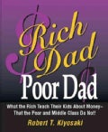Rich Dad, Poor Dad: What the Rich Teach Their Kids About Money--that the Poor and the Middle Class Do Not! (Hardcover)