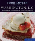 Food Lovers' Guide to Washington, D.C.: The Best Restaurants, Markets & Local Culinary Offerings (Paperback)