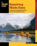 a Falcon Guide Kayaking Made Easy: A Manual for Beginners With Tips for the Experienced (Paperback)