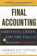 Final Accounting: Ambition, Greed, and the Fall of Arthur Andersen (Paperback)