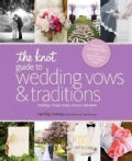 The Knot Guide to Wedding Vows and Traditions: Readings, Rituals, Music, Dances, and Toasts (Paperback)