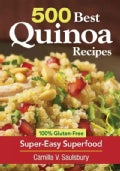 500 Best Quinoa Recipes: 100% Gluten-Free Super-Easy Superfood (Paperback)