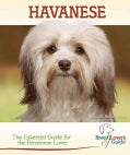 Havanese: A Practical Guide for the Havanese Lover (Spiral bound)