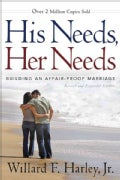 His Needs, Her Needs: Building an Affair-Proof Marriage (Hardcover)