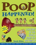 Poop Happened!: A History of the World from the Bottom Up (Paperback)