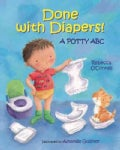 Done With Diapers!: A Potty ABC (Board book)