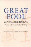 Great Fool: Zen Master Ryokan : Poems, Letters, and Other Writings (Paperback)