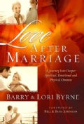 Love After Marriage: A Journey into Deeper Spiritual, Emotional and Physical Oneness (Hardcover)