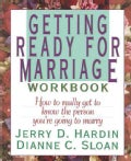 Getting Ready for Marriage: How to Really Get to Know the Person You're Going to Marry (Paperback)