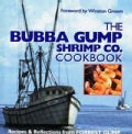 The Bubba Gump Shrimp Co. Cookbook: Recipes &amp; Reflections from Forrest Gump (Hardcover)