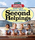 Off the Eaten Path: Second Helpings: Tasty Eats and Delicious Stories from the South&#39;s Less-Traveled Trails (Paperback)