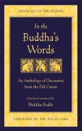 In the Buddha's Words: An Anthology of Discourses from the Pali Canon (Paperback)