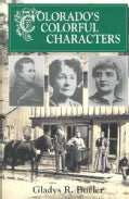 Colorado's Colorful Characters (Paperback)