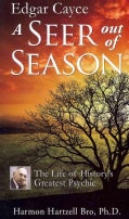 Edgar Cayce a Seer Out of Season: The Life of History�s Greatest Psychic (Paperback)