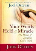 Your Words Hold a Miracle: The Power of Speaking God's Word (Hardcover)