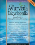 The Ayurveda Encyclopedia: Natural Secrets to Healing, Prevention, & Longevity (Paperback)