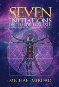 The Seven Initiations on the Spiritual Path: Understanding the Purpose of Life's Tests (Hardcover)