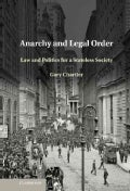 Anarchy and Legal Order: Law and Politics for a Stateless Society (Hardcover)