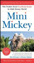 Mini Mickey: The Pocket-Sized Unofficial Guide to Walt Disney World (Paperback)