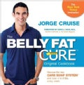 The Belly Fat Cure: Discover the New Carb Swap System and Lose 4 to 9 Lbs. Every Week (Spiral bound)
